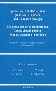 Michele Brondino et Victor Dordio - Les petits vins de la Méditerranée.