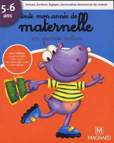 Michèle Brossier - Toute mon année de maternelle - En grande section, 5-6 ans.