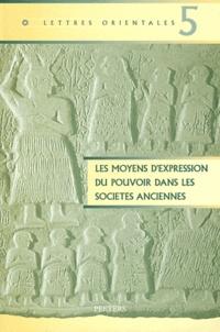 Michèle Broze - Les moyens d'expression du pouvoir dans les sociétés anciennes.