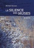 Michèle Buisson - Le silence des muses.