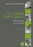 Michèle Busquet-Vanderheyden - Les chaînes physiologiques - Tome 8, Bébé au coeur de vos mains.