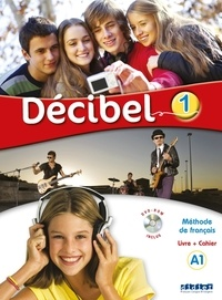 Michèle Butzbach et Carmen Martin Nolla - Decibel 1 A1 - Livre de l'élève. 1 DVD