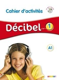 Michèle Butzbach et Carmen Martin Nolla - Décibel 1 - Cahier d'activités. 1 CD audio MP3