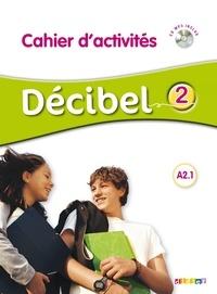 Michèle Butzbach et Carmen Martin - Décibel 2 A2.1 - Cahier d'activités. 1 CD audio MP3