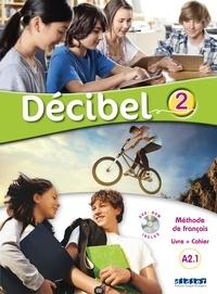Michèle Butzbach et Carmen Martin - Decibel 2 niveau A2.1 - Méthode de français.