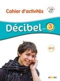 Michèle Butzbach et R Fache - Décibel 3 - Cahier d'activités. 1 CD audio MP3