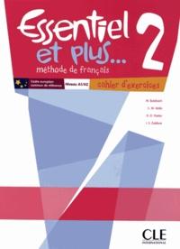 Michèle Butzbach - Essentiel et plus... 2 Niveau A1/A2 - Cahier d'exercices.