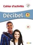 Michèle Butzbach et R Fache - FLE Décibel 4 B1 - Cahier d'activités. 1 CD audio MP3