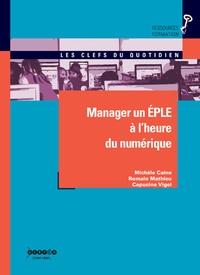 Michèle Caine et Romain Mathieu - Manager un EPLE à l'heure du numérique.