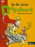 Michèle Camo et Rosy Pla - Je lis avec Dagobert CP - Méthode de lecture.