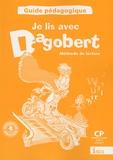 Michèle Camo et Rosy Pla - Méthode de lecture Je lis avec Dagobert CP - Guide pédagogique.
