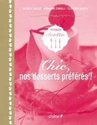 Michèle Carles et Marianne Comolli - Chic, nos desserts préférés !.