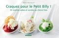 Michèle Carles et Marie-Caroline Malbec - Craquez pour le Petit Billy ! - 30 recettes salées et sucrées au chèvre frais.