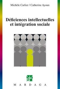Michèle Carlier - Déficiences intellectuelles et intégration sociale.