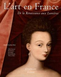 Michèle-Caroline Heck - L'art en France - De la Renaissance aux Lumières.