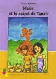 Michèle Castelli - Marie et le secret de Tanah.