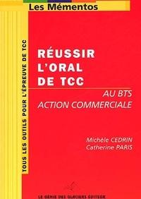 Michèle Cedrin et Catherine Paris - Réussir l'oral de TCC au BTS Action commerciale.