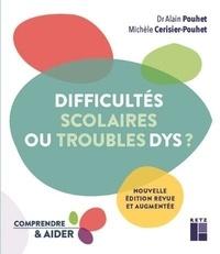 Michèle Cerisier-Pouhet et Alain Pouhet - Difficultés scolaires ou troubles Dys ?.