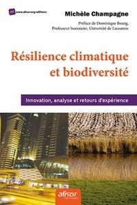 Téléchargement gratuit de best-sellers Résilience climatique et biodiversité  - Innovation, analyse et retours d'expérience 9782124657193 par Michèle Champagne MOBI PDB CHM