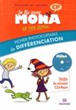Michèle Charbonnier et Vanessa Petiot - Je lis avec Mona et ses amis CP - Fichier photocopiable de différenciation. 1 Cédérom