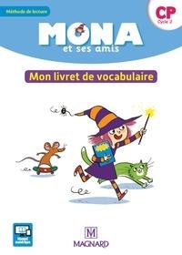 Michèle Charbonnier et Nathalie Chatry - Mona et ses amis CP - Mon livret de vocabulaire.
