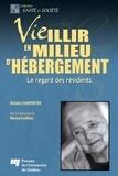 Michèle Charpentier - Vieillir en milieu d'hébergement - Le regard des résidents.