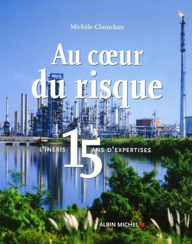 Michèle Chouchan - Au coeur du risque - L'Ineris, 15 ans d'expertise.