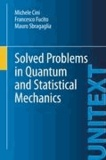 Michele Cini et Francesco Fucito - Solved Problems in Quantum and Statistical Mechanics.