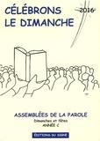 Michèle Clavier et Marcel Metzger - Célébrons le dimanche - Assemblées de la Parole, Dimanches et fêtes, Année C.