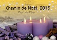 Michèle Clavier - Chemin de Noël 2015 - Désir de Dieu....