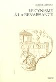 Michèle Clément - Le cynisme à la Renaissance - D'Erasme à Montaigne suivi de Les Epistres de Diogenes (1546).