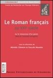 Michèle Clément et Pascale Mounier - Le roman français au XVIe siècle - Ou le renouveau d'un genre dans le contexte européen.