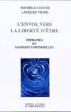 Michèle Cocchi et Jacques Vigne - L'envol vers la liberté d'être - Thérapies et sagesses universelles.