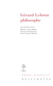 Michèle Cohen-Halimi et Vinicius De Figueiredo - Gérard Lebrun philosophe.