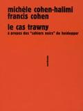 """Michèle Cohen-Halimi et Francis Cohen - Le cas Trawny - A propos des """"Cahiers noirs"""" de Heidegger."""