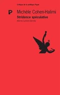 Stridence spéculative- Adorno Lyotard Derrida - Michèle Cohen-Halimi |