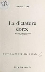 Michèle Cointe - La dictature dorée.