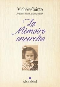 Michèle Cointe - La Mémoire encerclée.
