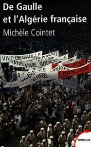 Michèle Cointet - De Gaulle et l'Algérie française 1958-1962.