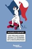 Michèle Cointet - Les françaises dans la guerre et l'Occupation.