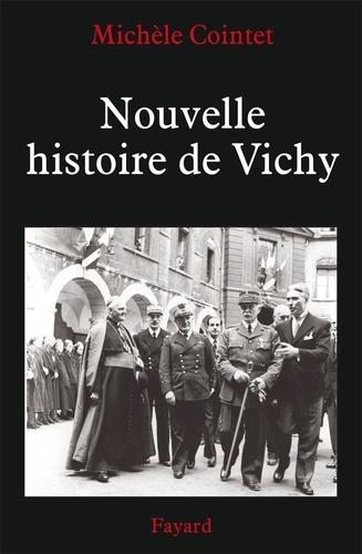 Michèle Cointet - Nouvelle histoire de Vichy (1940-1945).