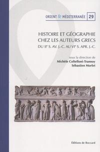 Michèle Coltelloni-Trannoy et Sébastien Morlet - Histoire et géographie chez les auteurs grecs du IIe siècle avant J-C au VIe siècle après J-C.
