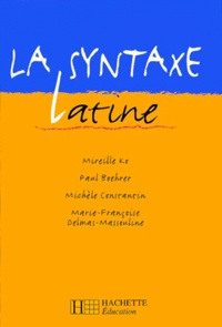 Michèle Constantin et Mireille Ko - La syntaxe latine.