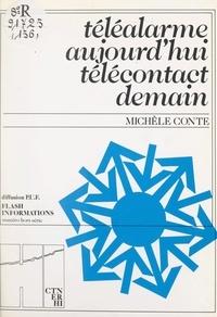 Michèle Conte et Christine Patron - Téléalarme aujourd'hui, télécontact demain.