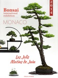 Michèle Corbihan - Les jolis matins de Juin - Bonsai international exhibition, Monaco 2014.
