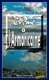 Michèle Corfdir - Crime à l'Armoricaine - Un thriller à suspense dans les Côtes d'Armor.