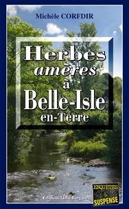 Michèle Corfdir - Herbes amères à Belle-Isle-en-Terre.