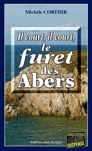 Michèle Corfdir - Il court, il court, le fûret des Abers.