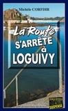 Michèle Corfdir - La route s'arrête à Loguivy.