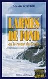Michèle Corfdir - Larmes de fond - ou le retour du Crabe.